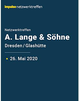 Netzwerktreffen bei A. Lange & Söhne am 26. Mai 2020