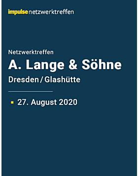 Netzwerktreffen bei A. Lange & Söhne am 27. August 2020