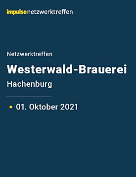 Netzwerktreffen in der Westerwald-Brauerei am 1. Oktober 2021